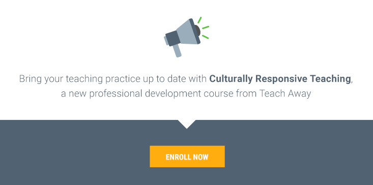 5 steps to becoming a culturally responsive teacher | Teach Away